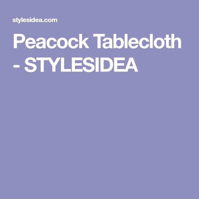 Peacock Tablecloth - STYLESIDEA