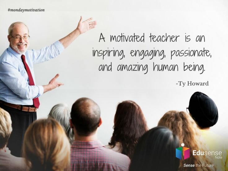 A Motivated teacher is an inspiring, engaging, passionate and amazing human being