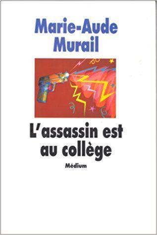 Amazon.fr - L'assassin est au collège - Marie-Aude Murail - Livres