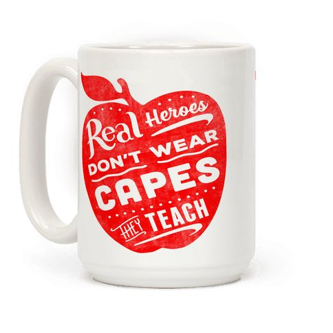 extraordinary mug design. Look Human  Real Heroes Don t Wear Capes Ceramic Mug 98 best Teacher Appreciation images on Pinterest Presents for
