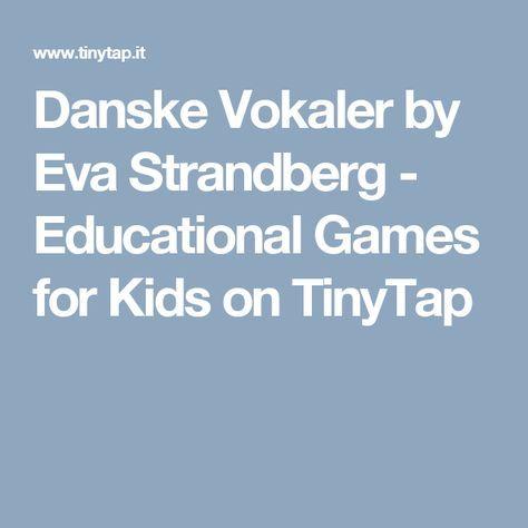 Danske Vokaler by Eva Strandberg - Educational Games for Kids on TinyTap