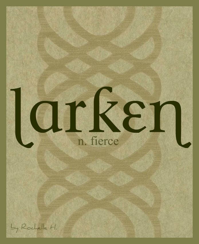 Baby Boy or Girl Name: Larken. Meaning: Fierce. Origin: Irish; Gaelic. http://www.pinterest.com/vintagedaydream/baby-names/