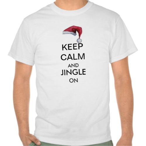 """A fun keep calm themed tee shirt top, ideal for Christmas Holiday celebrations with it's jolly red Santa hat and the words """"Keep Calm and Jingle on. #keep-calm #keep-calm-themed #keep-calm-crown #keep-calm-graphic #festive #funny #fun #reindeer #santas-deer #santa-hat #joke #festive-food #festive-celebrations #jingle #jingle-bells #santa's-hat #festive-hat"""