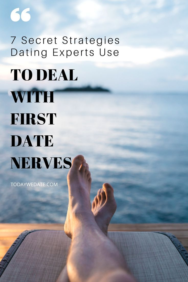 Dating advice 4 ways overcome first date nerves
