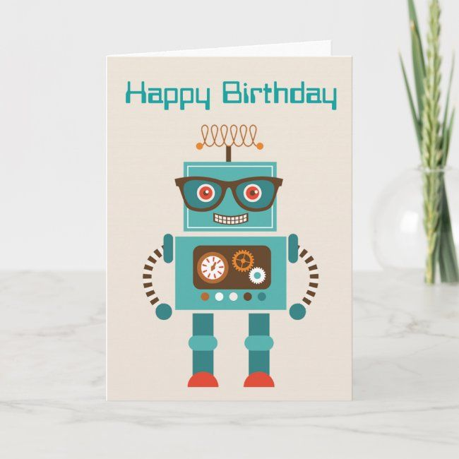 Robot Happy Birthday Card Robot Robots Hipster Funny Cute Funny Birthday Cards Lette Happy Birthday Card Funny Old Birthday Cards Happy Birthday Cards
