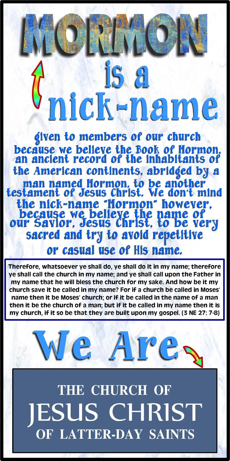 Mormon is a nickname for members of The Church of Jesus Christ of Latter-day Saints