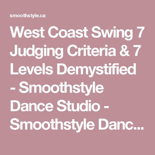 West Coast Swing 7 Judging Criteria & 7 Levels Demystified - Smoothstyle Dance Studio - Smoothstyle Dance Studio