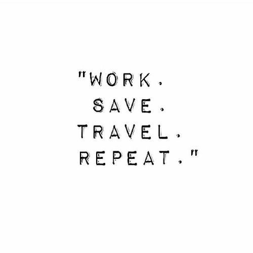 #work #save #travel #repeat #travelwithfran #travelquote... Instagram travelquote