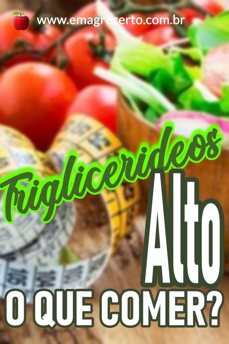 Triglicerideos Alto O Que Comer Alimentos Para Baixar O