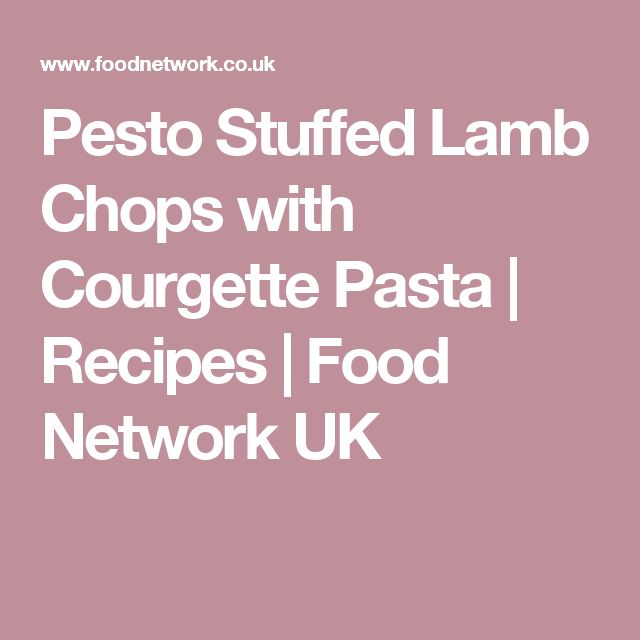 Pesto Stuffed Lamb Chops with Courgette Pasta | Recipes | Food Network UK