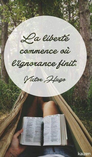 La liberté commence où l'ignorance finit. #citation de Victor Hugo