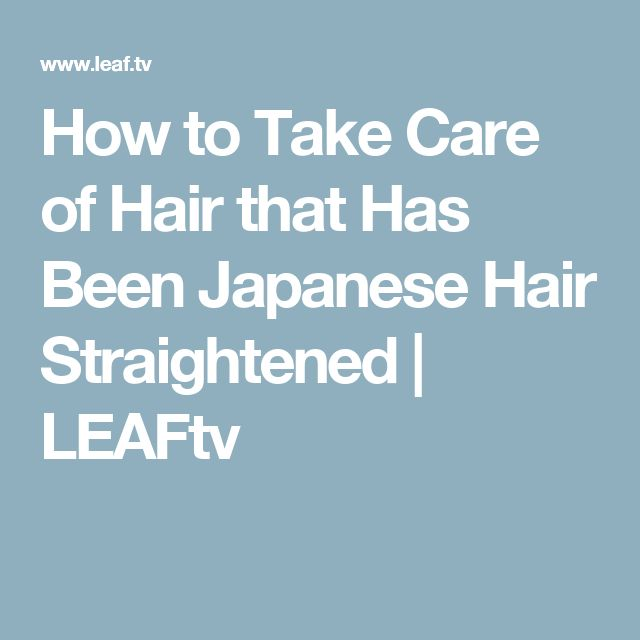 How to Take Care of Hair that Has Been Japanese Hair Straightened | LEAFtv