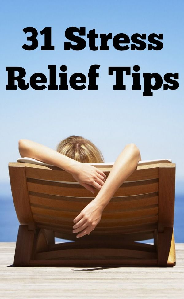 31 Stress Relief Tips ~ #8 is so important! http://healthpositiveinfo.com/31-stress-relief-tips.html