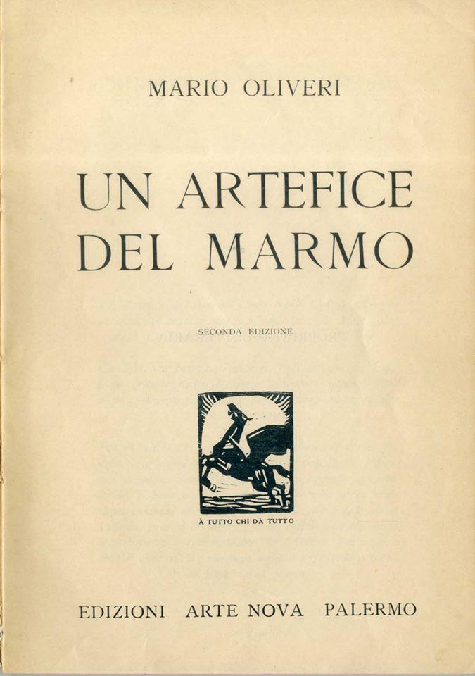 Mario Oliveri, Un artefice del marmo, Edizioni Arte Nova, 1929 Palermo | Biografia di Vincenzo Ragusa