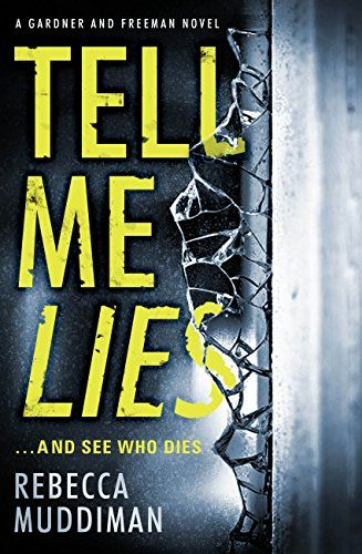 Tell Me Lies (Gardner and Freeman) by Rebecca Muddiman https://www.amazon.co.uk/dp/B00Z70VITU/ref=cm_sw_r_pi_dp_x_ynv5ybW6843QR