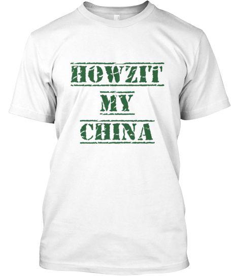Howzit My China T-Shirt   Teespring
