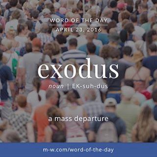 #WordOfTheDay: exodus. #merriamwebster #dictionary #wotd #language