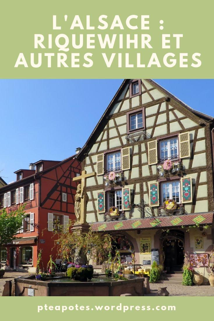 L Alsace Riquewihr Et Autres Villages Feeriques Au Cœur Du Vignoble Alsacien Alsace Voyage En France