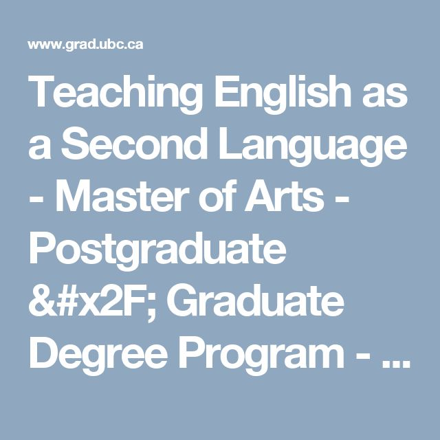Teaching English as a Second Language - Master of Arts - Postgraduate / Graduate Degree Program - UBC Grad School