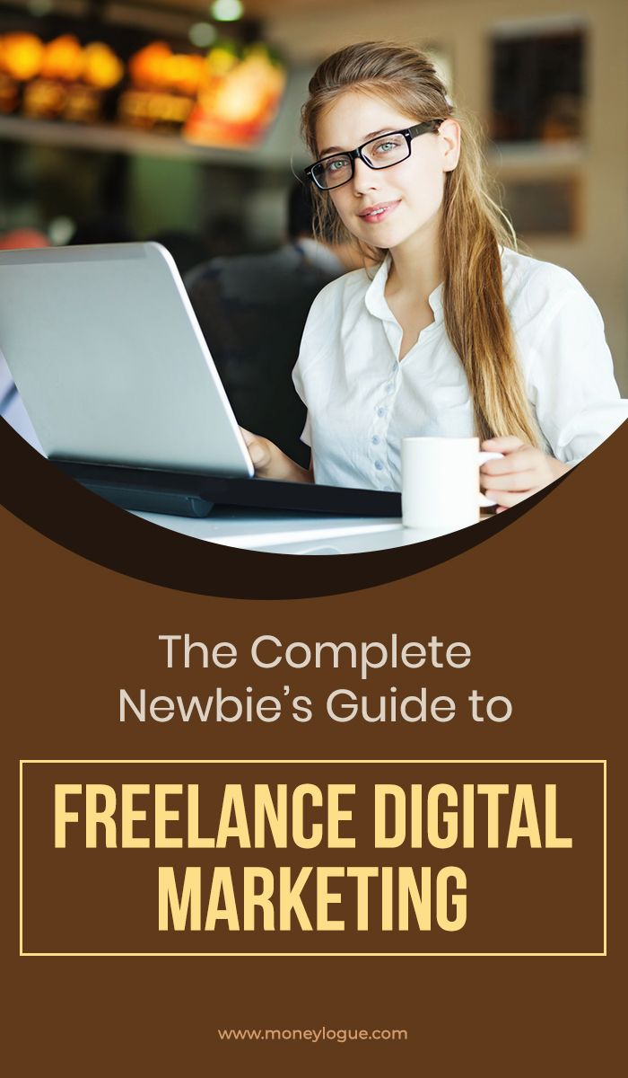 The Complete Newbie S Guide To Freelance Digital Marketing Digital Marketing Marketing Freelance Marketing