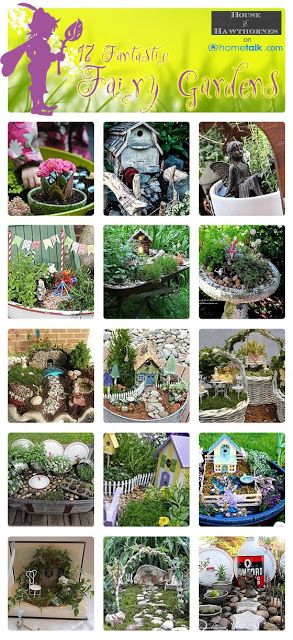 17 {Fantastic} Fairy Gardens ~ curated by Pam on her 'House of Hawthornes' blog. Here is the original site: http://www.hometalk.com/b/929162/fairy-gardens. AWESOME ideas and tips!
