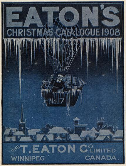T. Eaton Company Christmas Catalogue, Winnipeg, Manitoba, 1908 - I miss Eaton's!