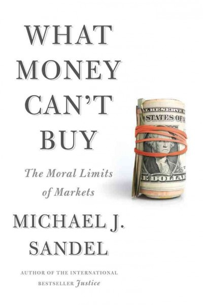 """Author of International best seller, Justice,  Michael J. Sandel, does not disappoint with his new book. George F. Will (a professor of mine at James Madison College, MSU and a conservative), says of Sandel's latest book, """"His aim is not to boss people around but to bring them around to the pleasures of thinking clearly about large questions of social policy."""""""