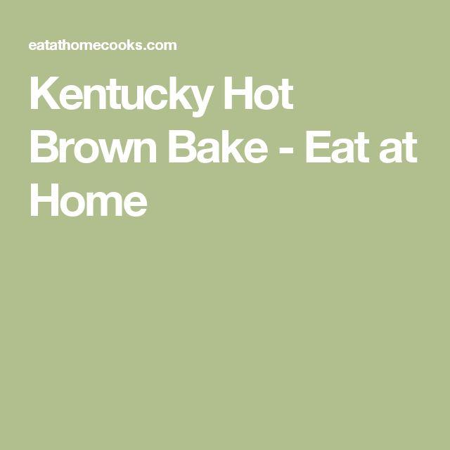 Kentucky Hot Brown Bake - Eat at Home