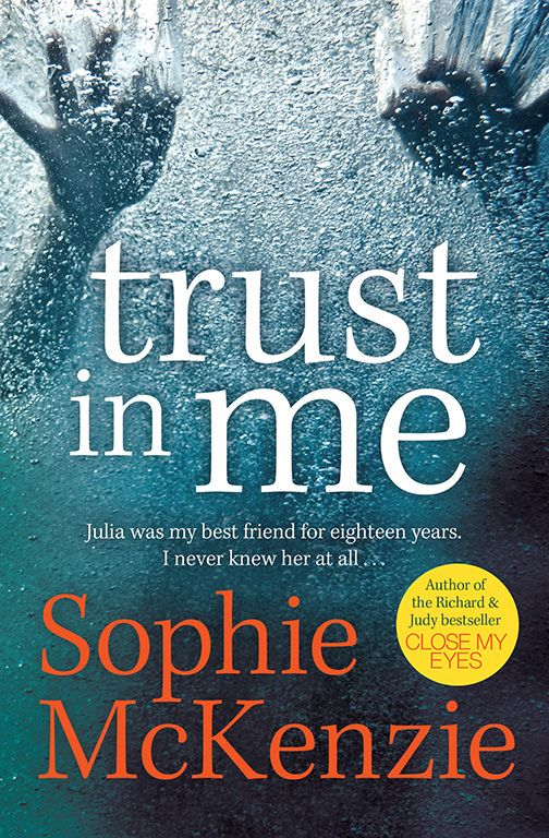"""Trust In Me - Sophie McKenzie Chilling psychological thriller - """"an intense, taut tale that preys on one of our deepest fears: that we might not be able to trust those closest to us"""""""