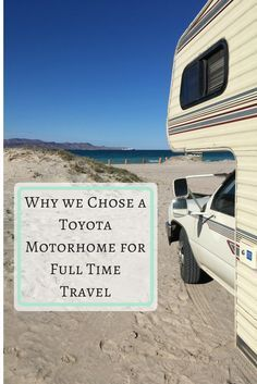 Why we Chose a Toyota Motorhome for our full time camper lifestyle — The Rolling Pack #toyotadolphin #camperlife #rvliving #roadtrip #travelfulltime #campervan #vanlife #rvlife #camper #bajaroadtrip
