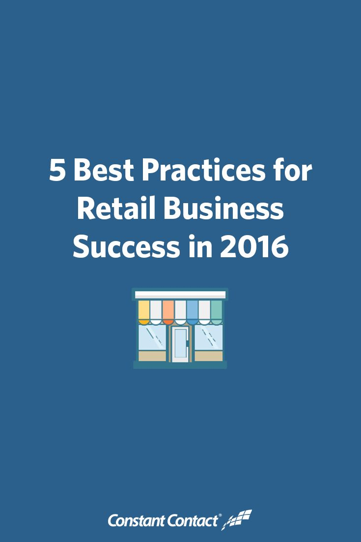 When you own a retail business, there's never a shortage of improvements to be made — but sometimes the hardest part is knowing where to start.  Here are 5 best practices to give you some direction and help you reach new heights in 2016!
