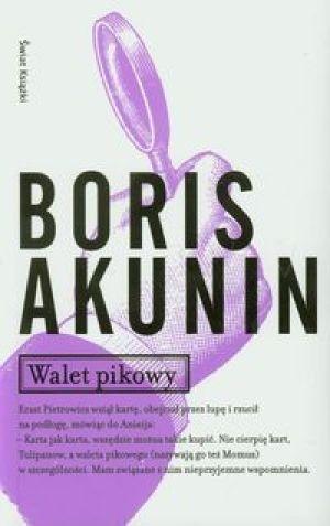 """Boris Akunin, """"Walet Pikowy"""", przeł. Ewa Rojewska-Olejarczuk, Świat Książki, Warszawa 2012."""