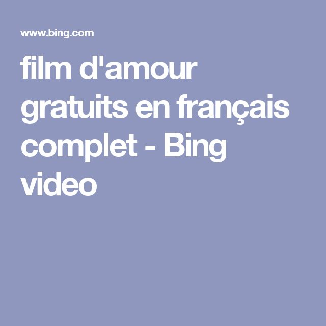 film d'amour gratuits en français complet - Bing video