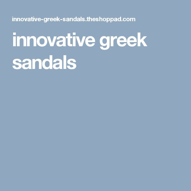 innovative greek sandals