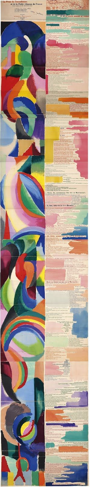 Sonia Delaunay and Blaise Cendrars' collaboration on the printed version of Cendrars' poem, Prose on the Trans-Siberian and of Little Jehanne of France, 1 9 1 3. The text runs vertically and unfolds to more than six feet. Delaunay's imagery was done with a stencil but shows the effects of hand-manipulated inks. Éditions des Hommes Nouveaux.
