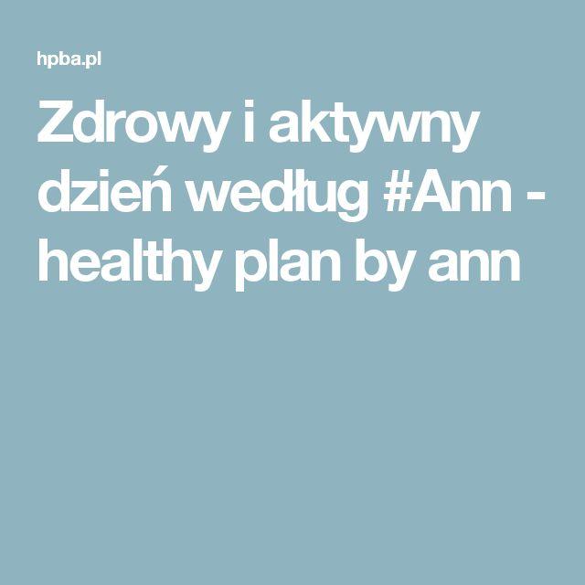 Zdrowy i aktywny dzień według #Ann - healthy plan by ann