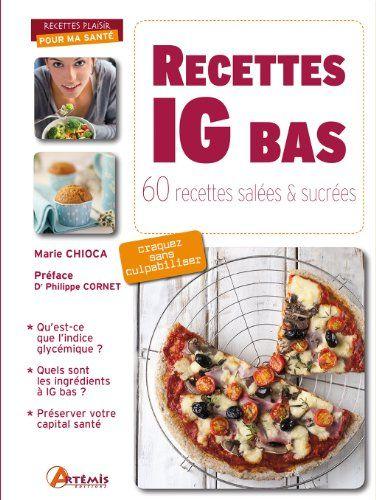Recettes IG bas : 60 recettes salées et sucrées de Marie Chioca http://www.amazon.fr/dp/281600371X/ref=cm_sw_r_pi_dp_oNf9ub1TMRFVT