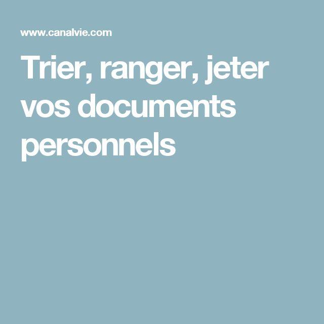 Trier, ranger, jeter vos documents personnels