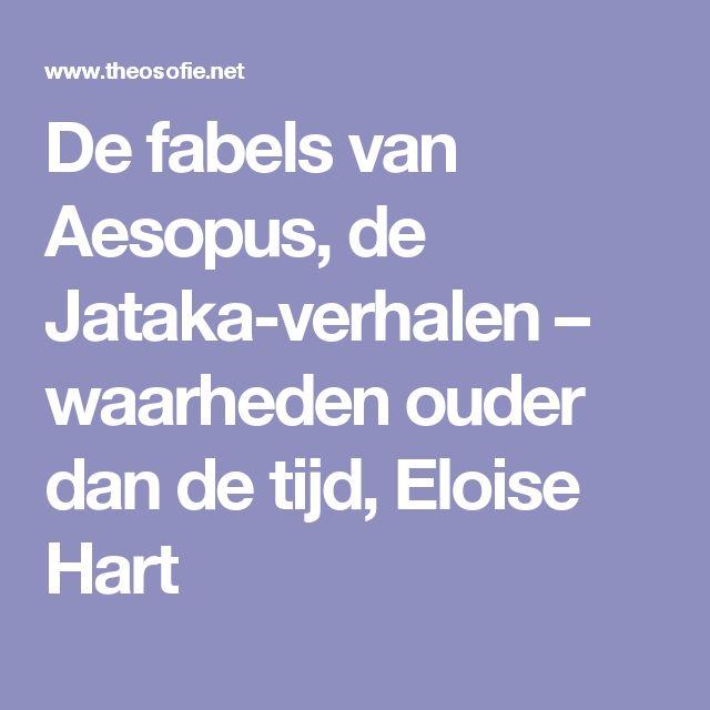 De fabels van Aesopus, de Jataka-verhalen – waarheden ouder dan de tijd, Eloise Hart