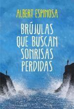 Libro Brújulas que buscan sonrisas perdidas, Albert Espinosa. Descarga, Resumen, Críticas, Reseñas,...