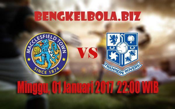 Prediksi Macclesfield Town vs Tranmere Rovers 01 Januari 2017