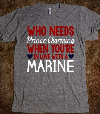 MARINE WIFE MARINE GIRLFRIEND WHO NEEDS PRINCE CHARMING