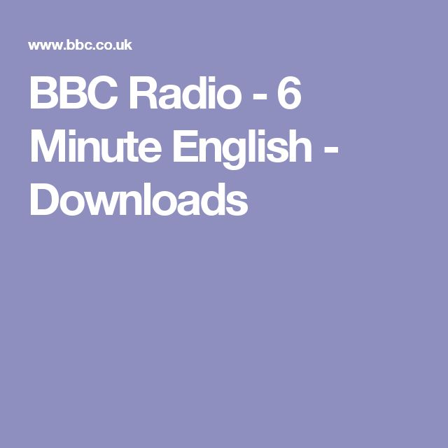 BBC Radio - 6 Minute English - Downloads