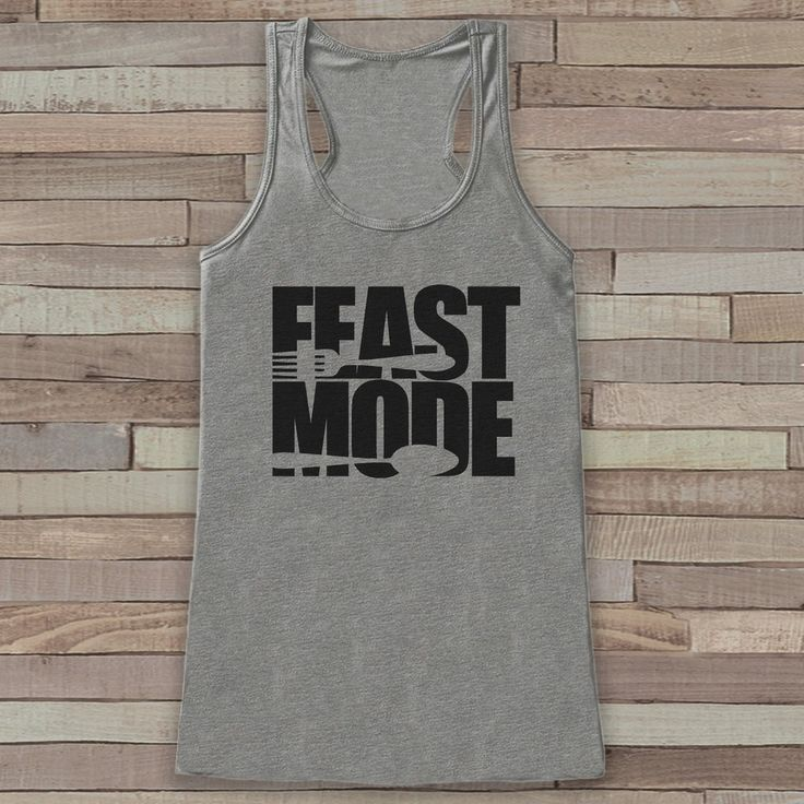 Feast Mode Thanksgiving Shirt - Funny Thanksgiving Dinner Tank Top - Women's Humorous Shirt - Ladies Turkey Day Shirt - Grey Tank Feast Mode