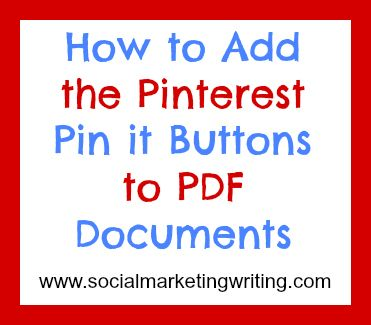 How to Add the Pinterest Pin it Buttons to PDF Documents #pintoonsmi #valyouadded  pintoonsmi.com valyouadded.com