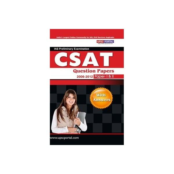 Check out the lowest UPSC Portal CSAT: IAS Preliminary Examination Question Papers with Answers, 2006 - 2012 (Paper - 1 & 2) Price in India as on Jun 29, 2013 starts at Rs 130.