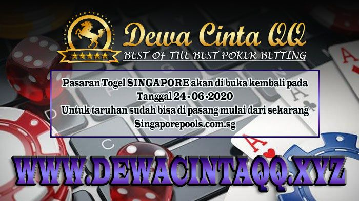 Dewacintaqq Info Singaporetanggal 24 Juni 2020 Dewa Cinta Poker 24 Juni