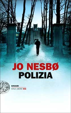 Jo Nesbø, Polizia, Stile Libero Big - DISPONIBILE ANCHE IN EBOOK