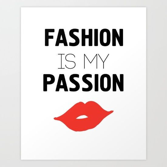 FASHION IS MY PASSION kiss quote - Is fashion your passion as well? You whole life is about fashion and you love shopping for new outfits, and creating new trends? Than this design is already part of you.  graphic-design digital typography illustration vector fashion passion trends patterns love design shop kiss lips red