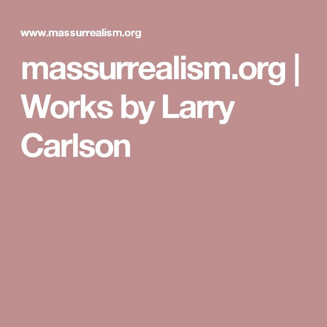 Click twice to select images!  massurrealism.org   Works by Larry Carlson